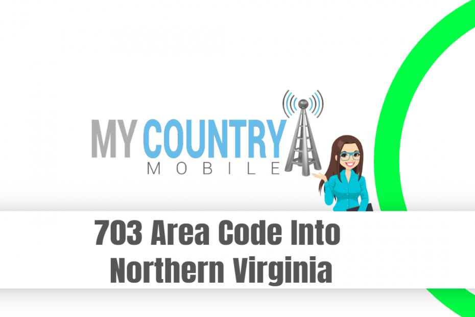703 Area Code Into Northern Virginia - My Country Mobile