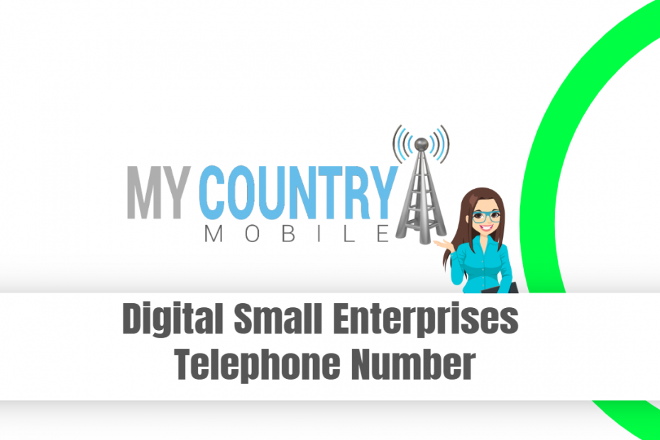 Digital Small Enterprises Telephone Number - My Country Mobile