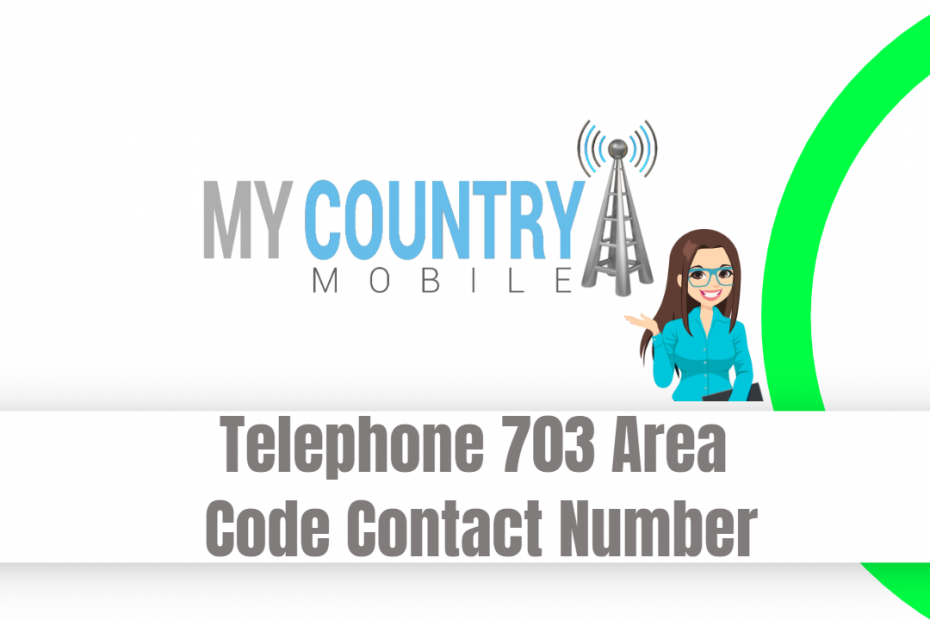 Telephone 703 Area Code Contact Number - My Country Mobile