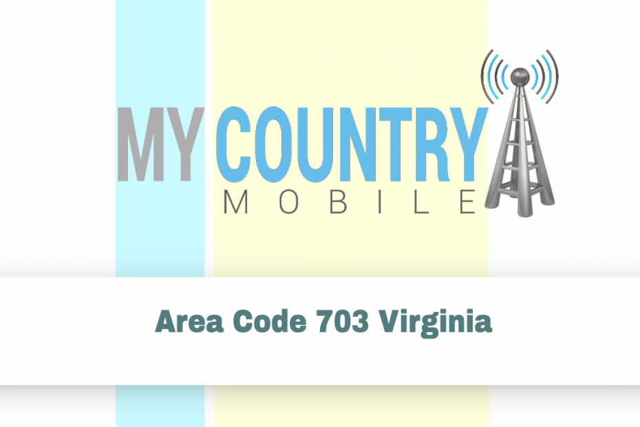 Area Code 703 Virginia - My Country Mobile