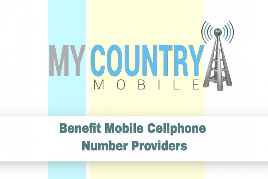 Benefit Mobile Cellphone Number Providers - My Country Mobile
