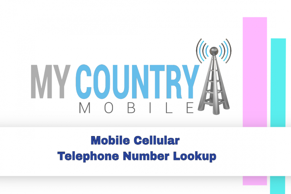 Mobile Cellular Telephone Number Lookup - My Country Mobile