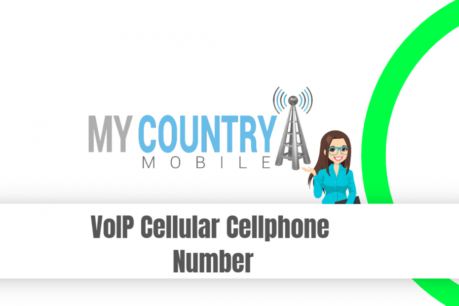VoIP Cellular Cellphone Number - My Country Mobile