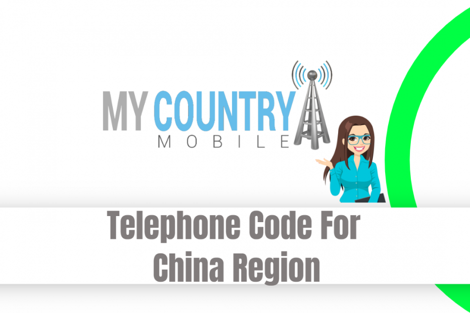 Telephone Code For China Region - My Country Mobile