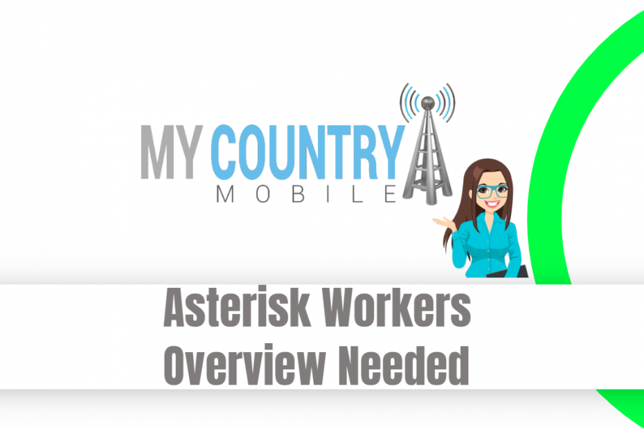 Asterisk Workers Overview Needed - My Country Mobile