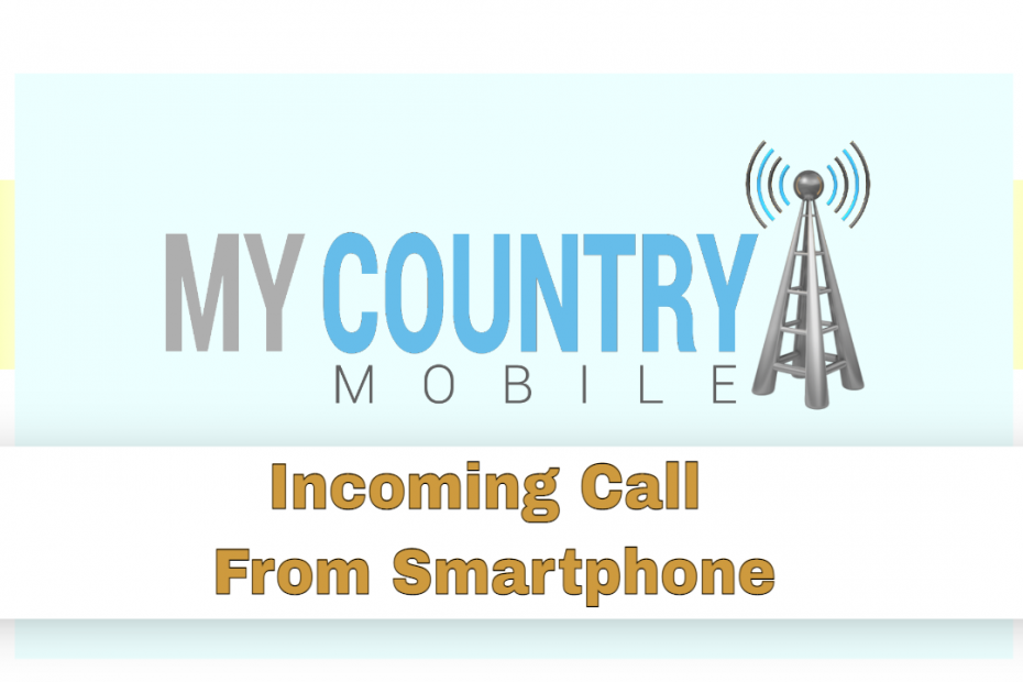 Incoming Call From Smartphone - My Country Mobile