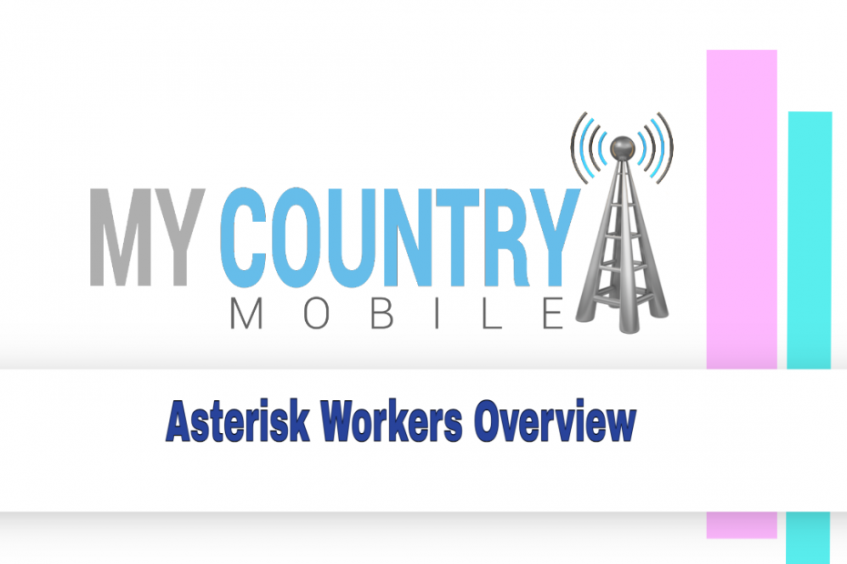 Asterisk Workers Overview - My Country Mobile