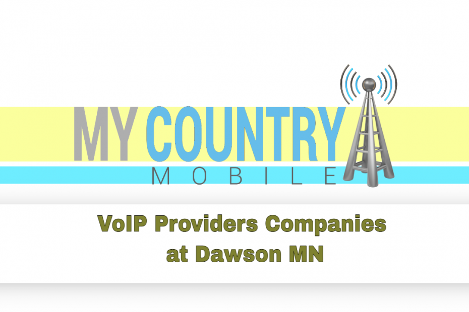 VoIP Providers Companies at Dawson MN - My Country Mobile