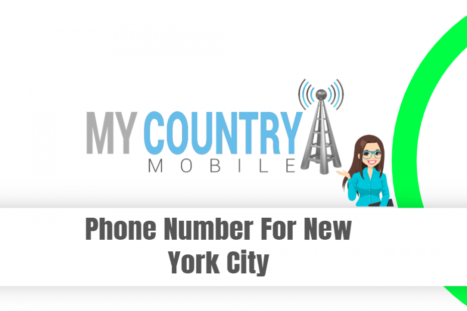 Phone Number For New York City - My Country Mobile