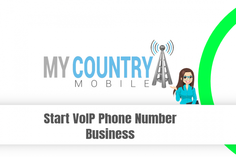 Start VoIP Phone Number Business - My Country Mobile