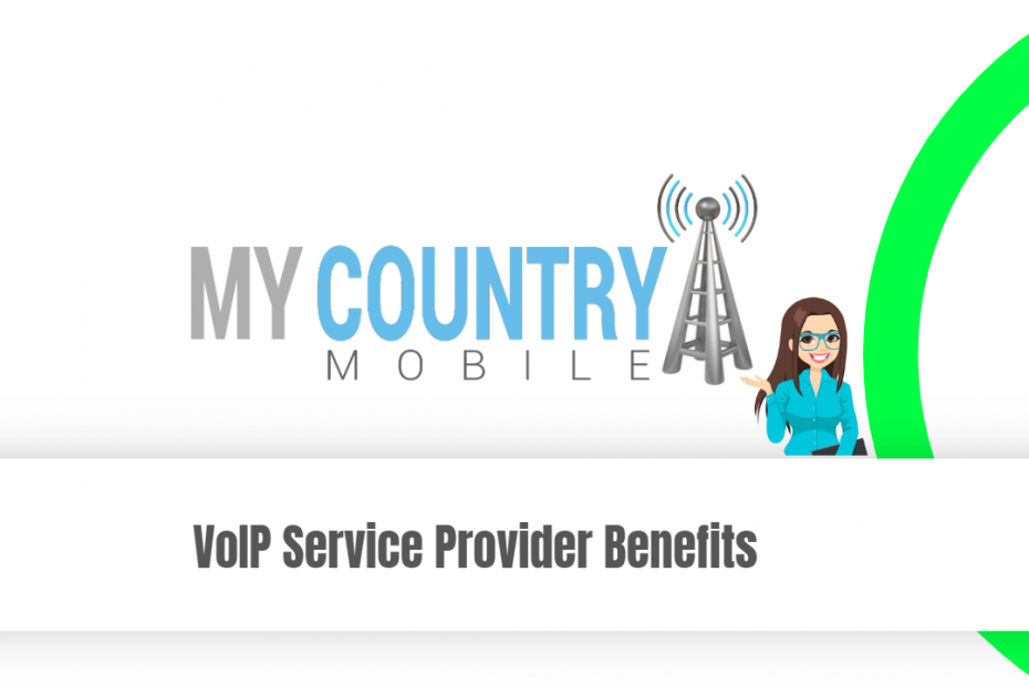 VoIP Service Provider Benefits - My Country Mobile