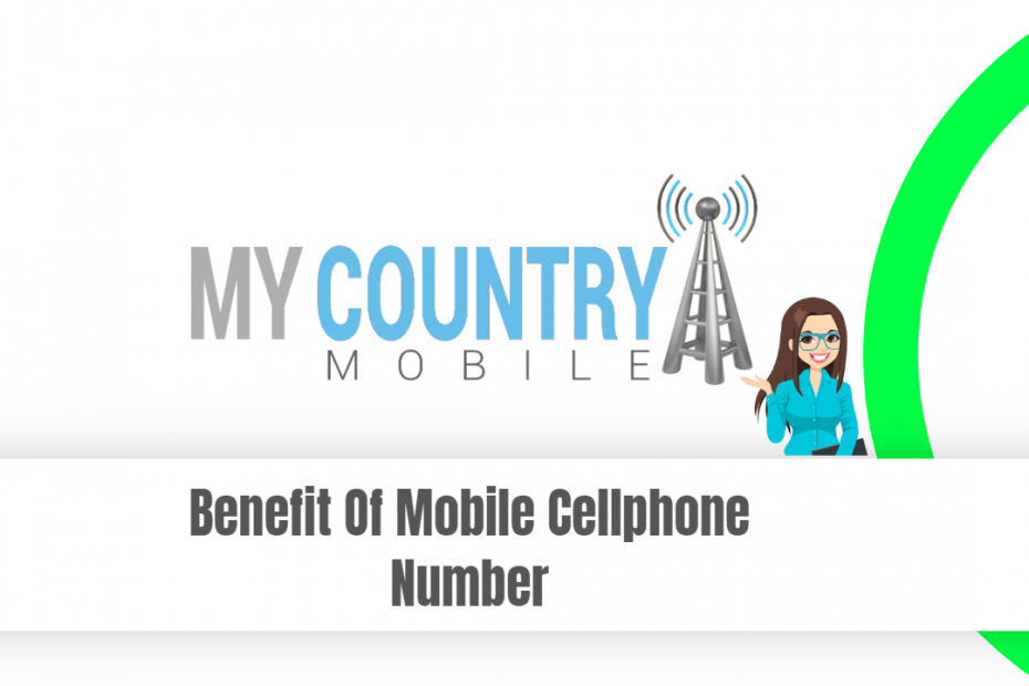 Benefit Of Mobile Cellphone Number - My Country Mobile